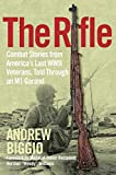 The Rifle: Combat Stories from America's Last