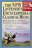 The NPR Listener's Encyclopedia of Classical Music