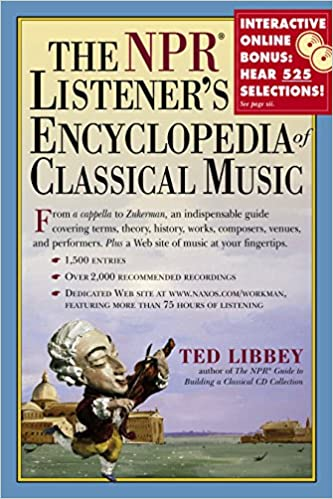 The NPR Listener's Encyclopedia of Classical Music: Ted Libbey
