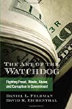 Art of the Watchdog The, Feldman Eichenthal, 1438449291