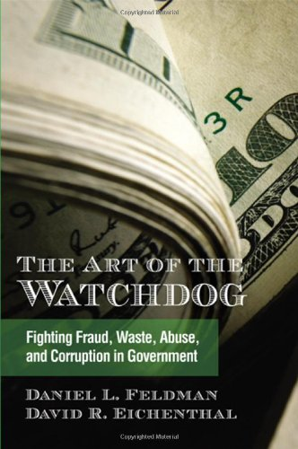 The Art of the Watchdog: Fighting Fraud, Waste, Abuse, and Corruption in Government pdf
