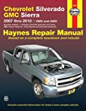 Chevrolet Silverado and GMC Sierra 2007 Thru 2010, Haynes Manuals, Inc. Editors, 1563928973