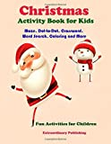Christmas Activity Book for Kids: Maze, Dot-to-Dot, Crossword, Word Search, Coloring and More Fun Activities for Children