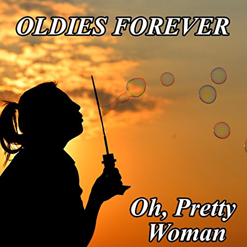 Oldies Forever : Oh, Pretty Woman