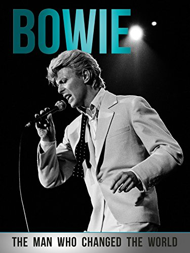 Bowie: The Man Who Changed the World ()