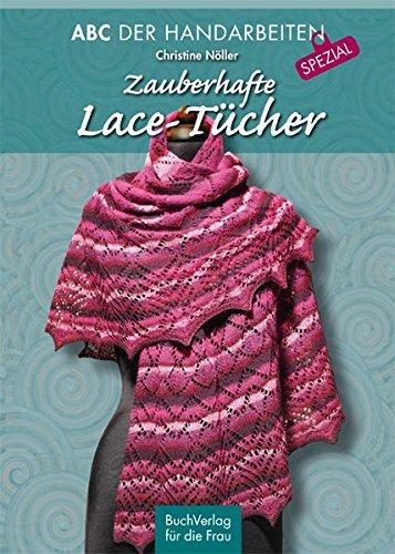 Zauberhafte Lace-Tücher (ABC der Handarbeiten/ SPEZIAL)