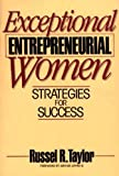 Exceptional Entrepreneurial Women, Russel R. Taylor, 0275931072