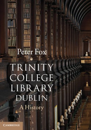 Download Trinity College Library Dublin: A History Pdf