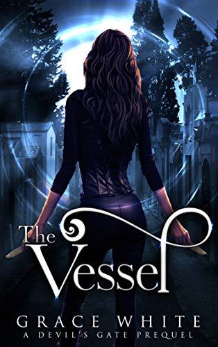 The Vessel: A Devil's Gate Prequel