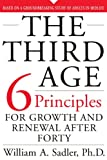 The Third Age: Six Principles for Personal Growth and Rejuvenation after Forty