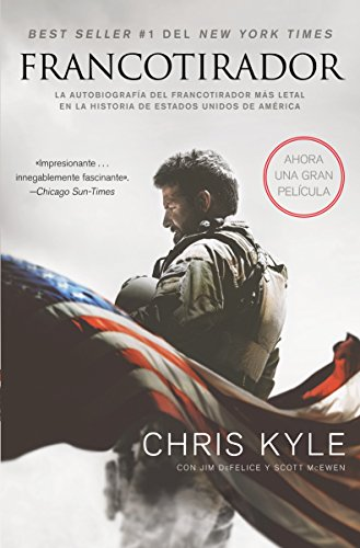 (Francotirador (American Sniper - Spanish Edition): La autobiografía del francotirador mAs l)