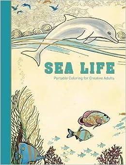 amazoncom sea life portable coloring for creative adults adult coloring books 9781510705630 adult coloring books books - Amazon Adult Coloring Books