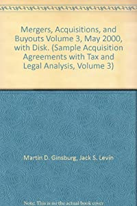 Paperback Mergers, Acquisitions, and Buyouts Volume 3, May 2000, with Disk. (Sample Acquisition Agreements with Tax and Legal Analysis, Volume 3) Book