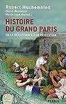 Histoire du Grand Paris par Muchembled