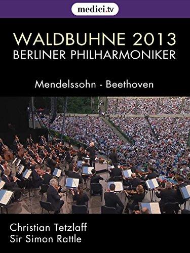 Waldbühne 2013 : Freude schöner Götterfunken - Berliner Philharmoniker