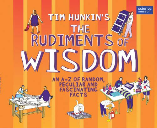 Read Online Tim Hunkin's The Rudiments of Wisdom: An A-Z of Random, Peculiar and Fascinating Facts pdf epub