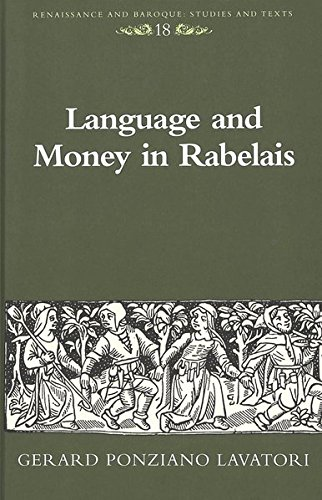 Language and Money in Rabelais (Renaissance and Baroque) by Peter Lang Inc., International Academic Publishers