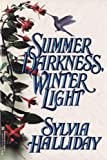 Summer Darkness, Winter Light, Sylvia Halliday, 082175260X