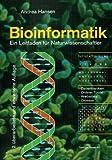 Bioinformatik: Ein Leitfaden für Naturwissenschaftler (German Edition)