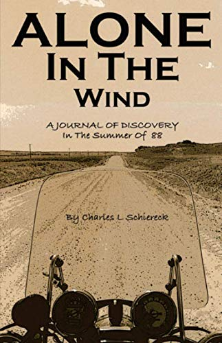Alone In the Wind: A Journal Of Discovery In 'The Summer Of 88' (Best Adventure Motorcycle For The Money)