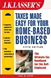 img - for J.K. Lasser's Taxes Made Easy for Your Home Based-Business: The Ultimate Tax Handbook for the Self-Employed (J.K. Lasser's Taxes Made Easy for Your h book / textbook / text book
