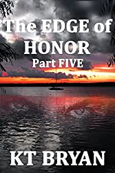 The EDGE Of HONOR (Part FIVE): Book Two (TEAM EDGE)