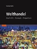 img - for Welthandel: Geschichte, Konzepte, Perspektiven by Barbara Hahn (2009-08-19) book / textbook / text book