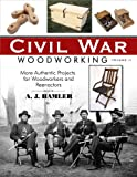 Civil War Woodworking, Volume II, A. J. Hamler, 1610351967