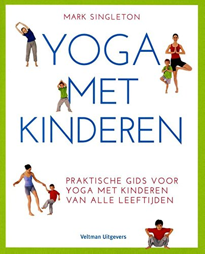 Yoga met kinderen: praktische gids voor yoga met kinderen ...