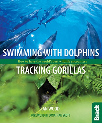 Swimming with Dolphins, Tracking Gorillas: How To Have The World's Best Wildlife...