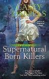 Supernatural Born Killers (A Pepper Martin Mystery)