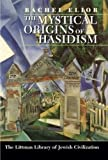 img - for The Mystical Origins of Hasidism (Littman Library of Jewish Civilization) book / textbook / text book