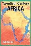 Twentieth Century Africa, Ruth N. Cyr, 0595189822