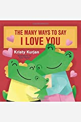The Many Ways To Say I Love You (Creative Kids Series) Board book