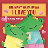 The Many Ways To Say I Love You (Creative Kids Series)