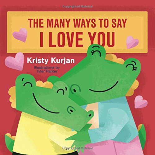 The Many Ways To Say I Love You (Creative Kids Series)