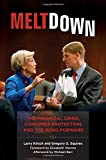 Meltdown: The Financial Crisis, Consumer Protection, and the Road Forward