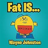 Fat Is..., Wayne Johnston, 1477156747