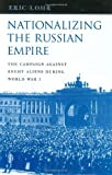 img - for Nationalizing the Russian Empire: The Campaign against Enemy Aliens during World War I (Russian Research Center Studies) by Eric Lohr (2003-05-15) book / textbook / text book