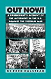 Out Now: A Participant's Account of the Movement in the United States Against the Vietnam War