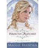 download ebook  [ perfectly matched (blue willow brides #03) ]  brendan, maggie ( author ) oct-01-2013 paperback pdf epub