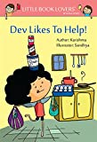 Dev Likes to Help (Little Book Lovers' Reading)