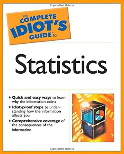 amazon com the complete idiot s guide to statistics 9781592571994 rh amazon com complete idiot's guide to statistics the complete idiot's guide to statistics 2nd edition