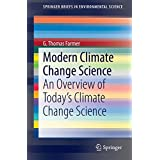 Modern Climate Change Science: An Overview of Today's Climate Change Science