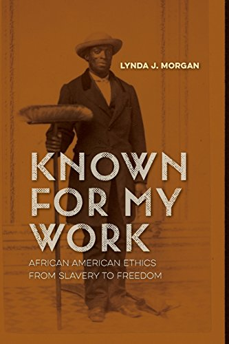 Search : Known for My Work: African American Ethics from Slavery to Freedom