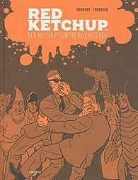 Red Ketchup, Tome 3 : Red Ketchup contre Red Ketchup par Réal Godbout