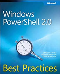 Windows PowerShell 2.0 Best Practices (IT Best Practices - Microsoft Press)