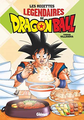 Les recettes légendaires de Dragon Ball Thibaud Villanova
