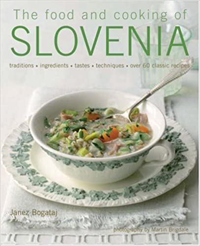 The Food And Cooking Of Slovenia