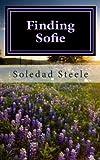 Finding Sofie, Soledad Steele, 1492386928